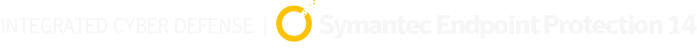 Symantec Endpoint Protection Integrated Cyber Defense
