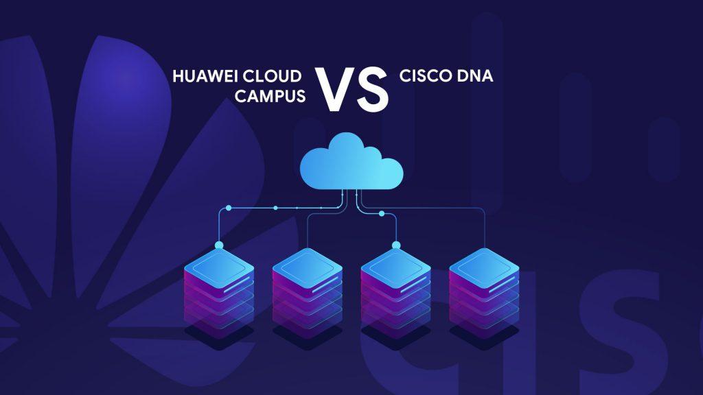 Solução Huawei Cloud Campus vs. Cisco DNA