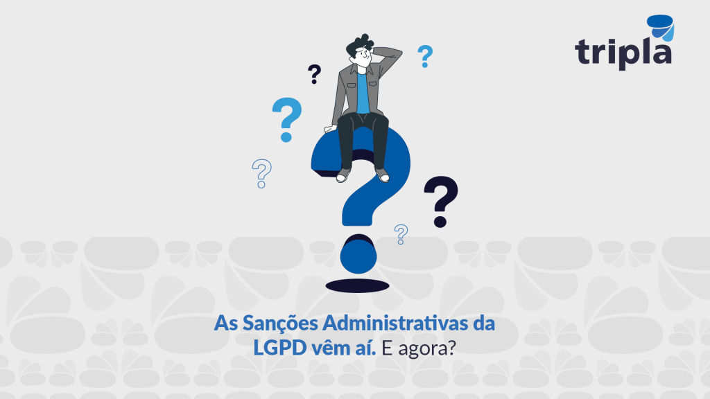 Sanções Administrativas da LGPD