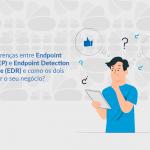 diferença entre endpoint protection